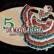 5 De Mayo - Fiesta Con El Mariachi Songs