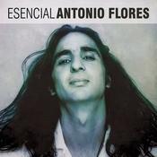 Esencial Antonio Flores Songs