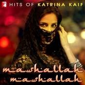 Hits Of Katrina Kaif - Mashallah Mashallah Songs