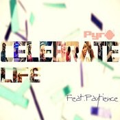 Celebrate Life (Feat. Paytience) Song