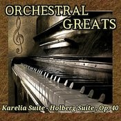 Orchestral Greats - Karelia Suite, Holberg Suite Op. 40 Songs