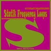 Statik Frecuency Loops Songs