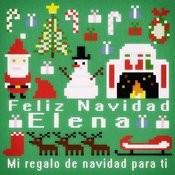 Feliz Navidad Elena - Mi Regalo De Navidad Para Ti Songs
