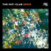 The Fat! Club EP 015 Songs