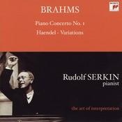 Brahms: Piano Concerto No. 1, Op. 15 & Handel Variations, Op. 24 Songs