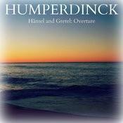 Humperdinck - Hänsel And Gretel: Overture Songs