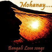 Mohanay - Bengali Love Songs Songs