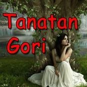 Tanatan Gori Songs