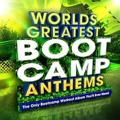 World's Greatest Boot Camp Anthems - The Only Bootcamp Workout Album You'll Ever Need (Workout & Fitness Deluxe Version) Songs
