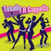Totally A Cappella: 1980s Songs