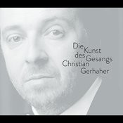 Christian Gerhaher - The Art of Song Songs