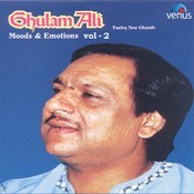 Ghulam Ali Moods & Emotions-Vol- 2 Songs