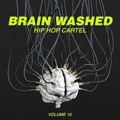 Brain Washed: Hip Hop Cartel, Vol. 10 Songs