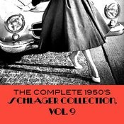 The Complete 1950's Schlager Collection, Vol. 9 Songs