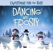 Christmas Fun For Kids: Dancing With Frosty Songs