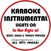 Lights On (In The Style Of Wiley, Angel & Tinchy Stryder) [Karaoke Instrumental Version] - Single Songs