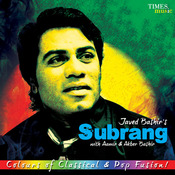 Javed Bashirs Subrang Songs