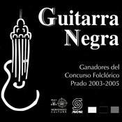 Guitarra Negra (Ganadores Del Concurso Folclórico Prado 2003-2005) Songs