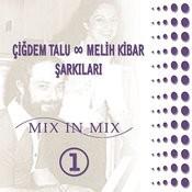 Cigdem Talu & Melih Kibar Sarkilari Mix in Mix Songs