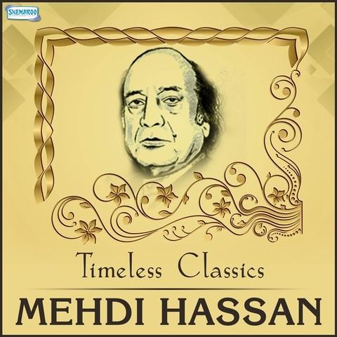 Timeless Classics Mehdi Hassan