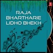 Raja Bhartharie Lidho Bhekh Songs
