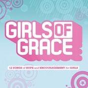 Girls Of Grace Songs