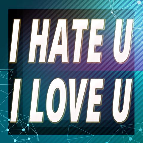 I Hate U I Love U Songs Download: I Hate U I Love U MP3