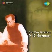 S D Burman - Sun Mere Bandhure Songs