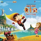 Mighty Raju Rio Calling (Original Motion Picture Soundtrack) Songs