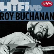 Rhino Hi-Five: Roy Buchanan Songs