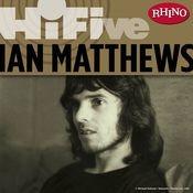 Rhino Hi-Five: Ian Matthews Songs