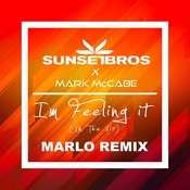 I'm Feeling It (In The Air) (Sunset Bros X Mark Mccabe / Marlo Remix) Songs