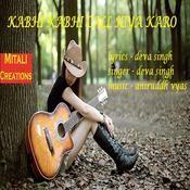 Kabhi Kabhi Call Kiya Karo Songs