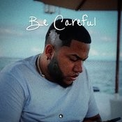 Be Careful Songs