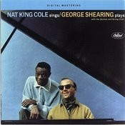 Nat King Cole Sings, George Shearing Plays Songs