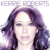 Kerrie Roberts Songs