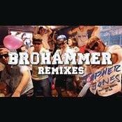 Brohammer (Remixes) Songs