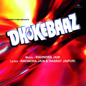 Dhokebaaz Songs