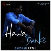 Hawa Banke Song