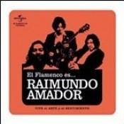 Flamenco es... Raimundo Amador Songs