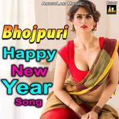 Bhojpuri Happy New Year Song Songs