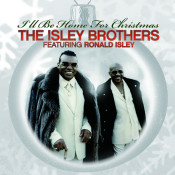 The Isley Brothers Featuring Ronald Isley Ill Be Home For Christmas Songs