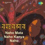 Naho Mata Naho Kanya Naho Songs