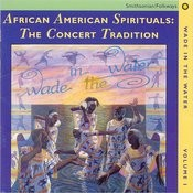 Wade In The Water, Vol.1: African-American Spirituals - The Concert Tradition Songs