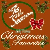 Tis The Season: All Time Christmas Favorites Songs