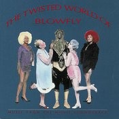 The Twisted World Of Blowfly Songs