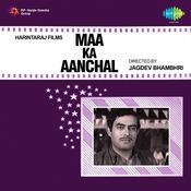 Maa Ka Aanchal Songs