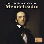 Mendelssohn: All Time Greatest Moments Songs