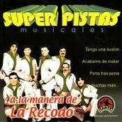Super Pistas - A La Manera De La Recodo Songs
