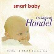 Smart Baby: The Music Of Handel Songs